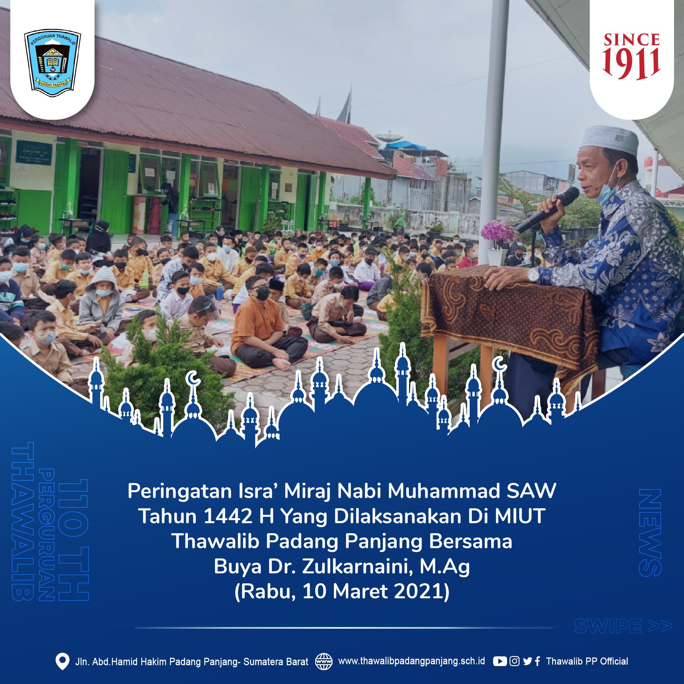 Peringatan Isra' Miraj Nabi Muhammad SAW Tahun 1442 H Yang Dilaksanakan Di MIUT Thawalib Padang Panjang Bersama Buya Dr. Zulkarnaini, M.Ag (Rabu, 10 Maret 2021)