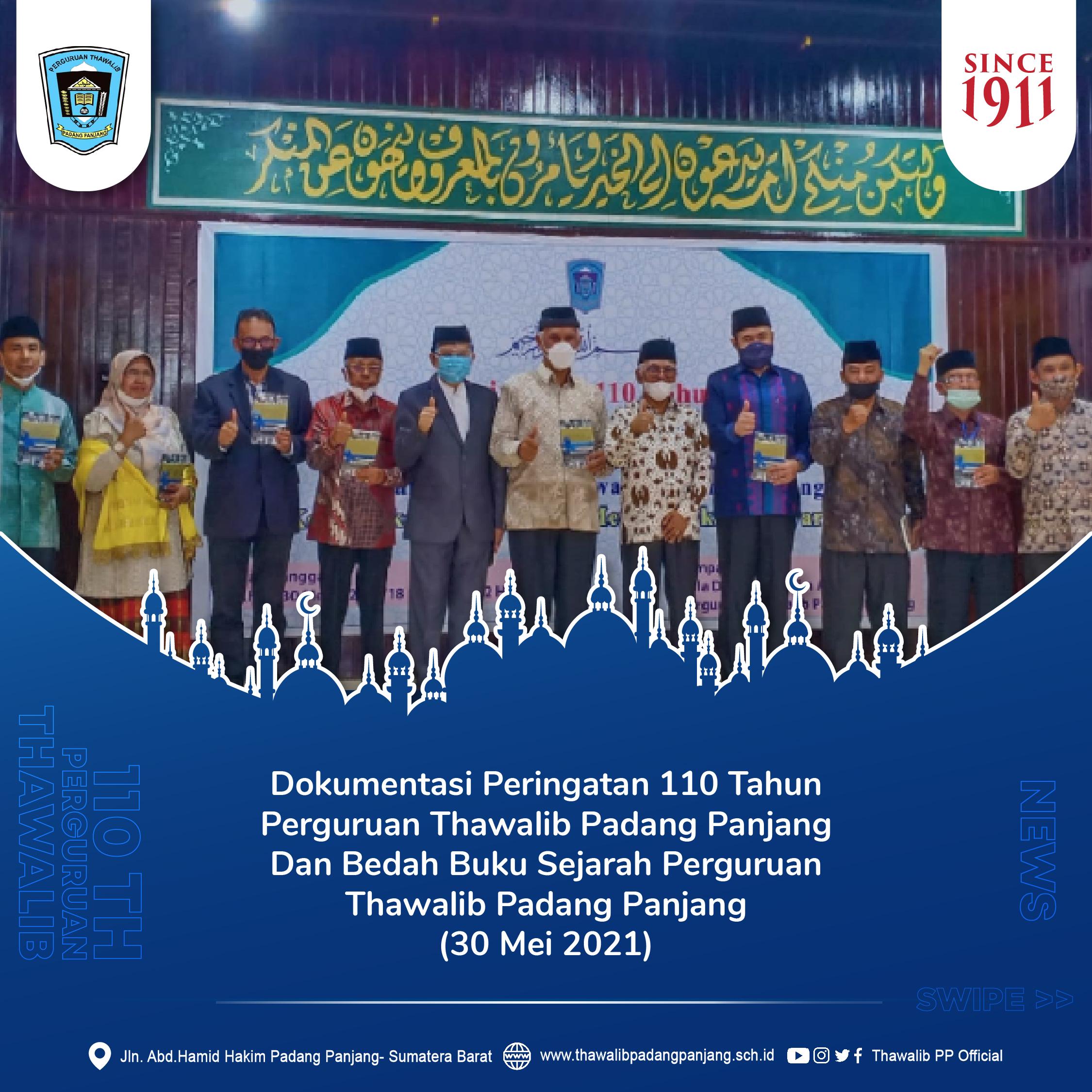 Dokumentasi Peringatan 110 Tahun Perguruan Thawalib Padang Panjang Dan Bedah Buku Sejarah Perguruan Thawalib  Padang Panjang ( 30 Mei 2021)